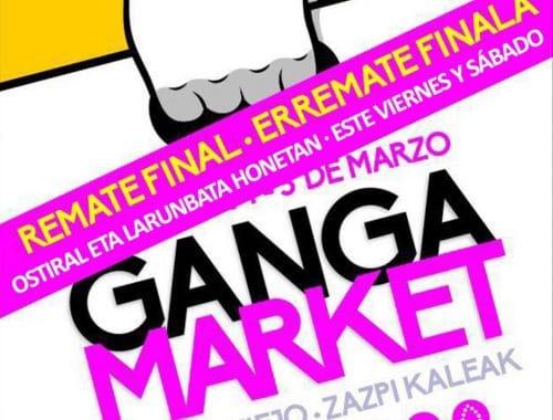 Remate Final Ganga Market Casco Viejo